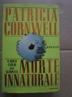 MORTE INNATURALE - PATRICIA CORNWELL - MONDADORI - OTTIMO - Books, Magazines, Comics