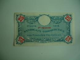 Billet Syndicats Commerciaux Pyrenees Orientales  Billet 1916  De 25 C - Chambre De Commerce