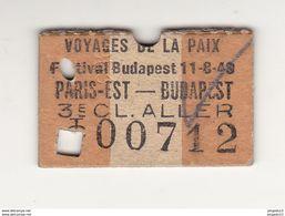 Au Plus Rapide Ticket SNCF 3è Classe Aller Paris-Est France Budapest Hongrie Voyage De La Paix 11 Août 1949 - Chemins De Fer