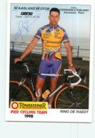 Rino DE RAEDT  , Autographe Manuscrit, Dédicace . 2 Scans. Cyclisme. Tonissteiner 1998 - Cycling