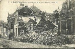 Saint Quentin Maisons Detruites Rue De La Sous Prefecture Mars 1919 - Saint Quentin