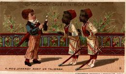 CHROMO  GUERIN BOUTRON   MAIS JEANNOT AVAIT UN TALISMAN - Guérin-Boutron