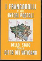 I FRANCOBOLLO E GLI INTERI POSTALI DEL VATICANO -EDIZ. POLIGLOTTA VATICANO - PAG.128 - NUOVO - Italia