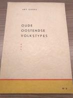 Oude Oostendse Volkstypes Ary Sleeks Heemkundig Boek Oostende - Oostende