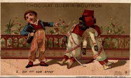 CHROMO  CHOCOLAT GURIN BOUTRON QUI FIT SON EFFET - Guérin-Boutron