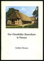 SACHBÜCHER Das Ostenfelder Bauernhaus In Husum, Von Dr. Erich Wohlenberg, 32 Seiten, Mit Vielen Fotos, Husum-Druck, 1974 - Livres, BD, Revues