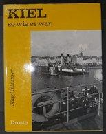 SACHBÜCHER Kiel So Wie Es War, Von Jörg Talanow: 103 Seiten, Bebildert, Droste Verlag, Düsseldorf, 2. Auflage 1978, Gebu - Livres, BD, Revues