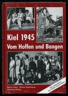 SACHBÜCHER Kiel 1945 - Vom Hoffen Und Bangen, Die Leseaktion Der Kieler Nachrichten,von Geist/Stoltenberg, Wartberg Verl - Livres, BD, Revues