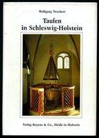 SACHBÜCHER Taufen In Schleswig Holstein - Vom Mittelalter Bis Zu Gegenwart, 96 Seiten, Mit Vielen Abbildungen, Verlag Bo - Livres, BD, Revues