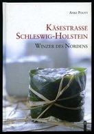 SACHBÜCHER Käsestraße Schleswig-Holstein - Winzer Des Nordens, Von Anke Politt, 83 Seiten Mit Informationen Und Vielen R - Livres, BD, Revues