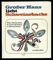 SACHBÜCHER Großer Hans Liebt Schweinebacke - Kleine Kulturgeschichte Des Essens Und Trinkens In Schleswig-Holstein, Von  - Livres, BD, Revues