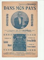 PARTITION DANS MON PAYS Par FRAGSON De Lucien BOYER Et Irving BERLIN En 1912 - Spartiti