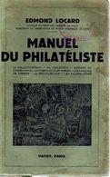 Manuel Du Philatelist Par Edmond Locard : Le Collectionneur, La Collection, Histoire Du Timbre-Poste, La Fabrication Du - Books, Magazines, Comics