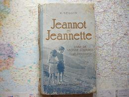Livre De Lecture Courante Cours élémentaire K.SEGUIN Jeannot Et Jeannette Librairie Hachette 1924 - 6-12 Ans