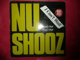 LP33 N°5202 - NU SHOOZ - I CAN' T WAIT - 786 828-0 - ELECTRO FUNK SOUL - 45 Rpm - Maxi-Singles