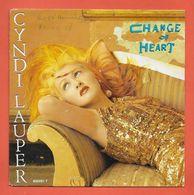 Disque Vinyle 45 Tours : CYNDI LAUPER :  CHANGE OF HEART..Scan A  : Voir 2 Scans - Collectors