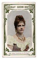 Trade Card. Chromo Chocolat Guérin-Boutron. N° 322, Reine Douairière Du Portugal. - Guérin-Boutron