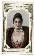 Trade Card. Chromo Chocolat Guérin-Boutron. N° 323, Reine Douairière D'Italie. - Guérin-Boutron