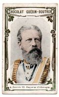 Trade Card. Chromo Chocolat Guérin-Boutron. N° 9, Frédéric III, Empereur D'Allemagne. - Guérin-Boutron