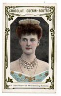 Trade Card. Chromo Chocolat Guérin-Boutron. N° 432, Grande Duchesse De Mecklenbourg-Schwerin. - Guérin-Boutron