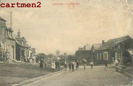 CATILLON LA GRAND'RUE ANIMEE 59 NORD 1910 - Francia