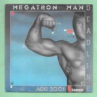 Disque Vinyle 45 Tours : DEADLINE   :  MEGATRON MAN..Scan C  : Voir 2 Scans - Instrumental
