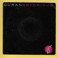 Disque Vinyle 45 Tours : DURAN DURAN :  NOTORIOUS..Scan C  : Voir 2 Scans - Discos De Vinilo