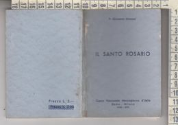 Libretto Religioso Il Santo Rosario Padre Giovanni Minozzi 1938 - Religion