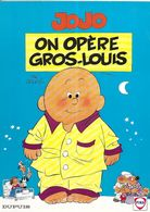 JOJO PAR GEERTS - ON OPERE GROS LOUIS, EDITION SPECIALE HUILE ESSENCE FINA 1994 - LIVRE EN BON ETAT, VOIR LES SCANNERS - Jojo
