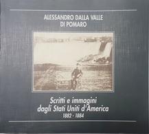 A. Dalla Valle Di Pomaro Scritti E Immagini Stati Uniti America 1882/1884 - 1994 - Books, Magazines, Comics