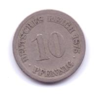 DEUTSCHES REICH 1875 J: 10 Pfennig, KM 4 - [ 2] 1871-1918 : Imperio Alemán