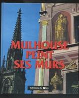 Livres - Alsace - Mulhouse Peint Ses Murs - Alsace