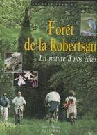 Livres - Alsace - B Irrmann, E Friess, Forêt De La Roberstau La Nature à Nos Côtés - Alsace