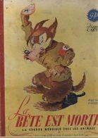 LA BÊTE EST MORTE. IMAGES DE CALVO. LA GUERRE MONDIALE CHEZ LEZ ANIMAUX. NAZIS. WW2. Livre Abimé. - Libros, Revistas, Cómics