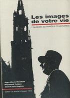 Livres - Alsace - Haeffelé, Felden, English, Les Images De Votre Vie - L'Alsace, 50 Années D'histoire (avec Emboitage) - Alsace