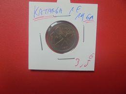 KATANGA 1 FRANC 1961 BELLE QUALITE (A.10) - Katanga
