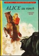 Caroline Quine - ALICE Au Ranch  - Idéal Bibliothèque  - ( 1971 ) . - Bücher, Zeitschriften, Comics