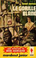 Bob Morane Le Gorille Blanc Henri Vernes +++BE+++ LIVRAISON GRATUITE - Marabout Junior