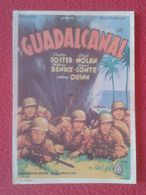 SPAIN PROGRAMA DE CINE FOLLETO MANO CINEMA PROGRAM PROGRAMME FILM PELÍCULA GUDALCANAL ANTHONY QUINN WAR BÉLICO MILITAR.. - Publicidad