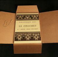 ( Broderie )  LE CROCHET Ve SERIE GROS CROCHET Bibliothèque D.M.C. MULHOUSE Début XXe - Laces & Cloth
