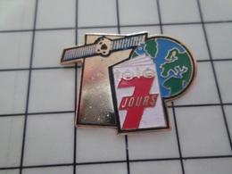 316b Pin's Pins / Beau Et Rare / THEME : ESPACE / SATELLITE TELE 7 JOURS GLOBE TERRESTRE - Space