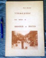 VARSENARE VAN WELEER IN WOORD EN BEELD 208pp Met Foto's & Prentkaarten ©1985 JABBEKE Geschiedenis Heemkunde Erfgoed Z618 - Jabbeke