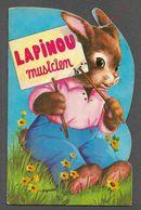 Lapinou Musicien Illustation De Lagarde / Livre Illustré Pour Enfants Lapin Humanisé / 1968 / Bien Lire Descriptif - Bücher, Zeitschriften, Comics
