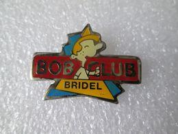 PIN'S    BRIDEL   BOB  CLUB - Alimentación