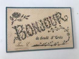 Carte Postale Ancienne (1907) BONJOUR De Soudé Ste Croix - Sonstige Gemeinden