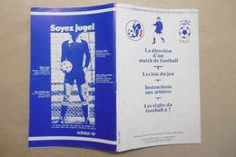 Sport Football ARBITRE Arbitrage Les Lois Du Jeu Instructions Aux Arbitres Direction D'un Match De Football FFF Et UNAF - Sport