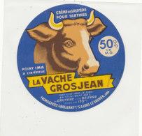 Y 658  /   ETIQUETTE DE FROMAGE   LA VACHE  GROSJEAN     POINT IMA 50 % - Fromage