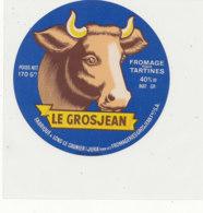 Y 661 /   ETIQUETTE DE FROMAGE   LE GROSJEAN   JURA - Fromage