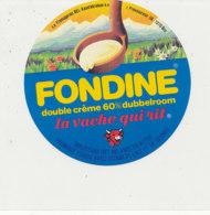 Y 673 /   ETIQUETTE DE FROMAGE   LA VACHE QUI RIT  FONDINE - Fromage