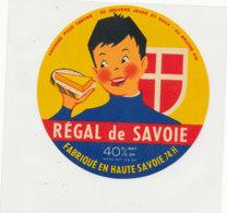 Y 684 /   ETIQUETTE DE FROMAGE  - REGAL DE SAVOIE    74  H - Fromage